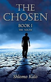 THE CHOSEN The Youth: Historical Fiction (The Chosen Trilogy Book 1) by [Shlomo Kalo, Philip Simpson]