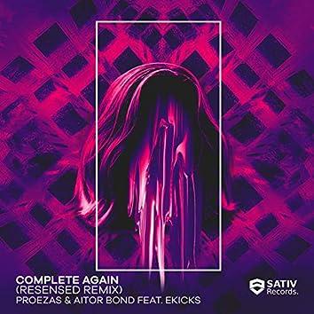 Complete Again (feat. Ekicks) [Resensed Remix]