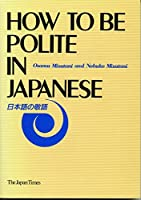 How to be Polite in Japanese