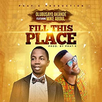 Fill This Place (feat. Mike Abdul)