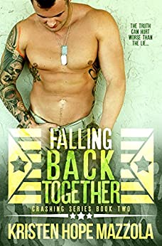 Falling Back Together: A Military Romance (Crashing Book 2) by [Kristen Hope Mazzola]