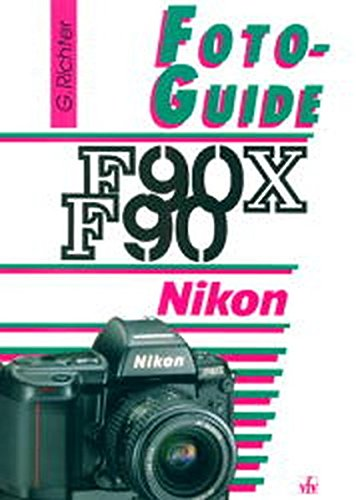 FotoGuide Nikon F90 / F90X. Mit F90S und F90D.