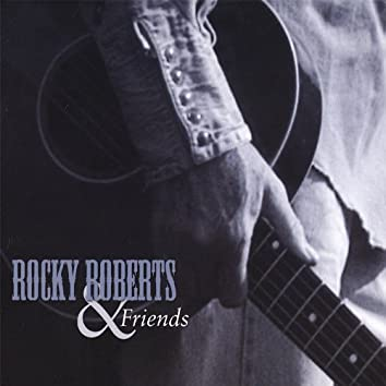 Rocky Roberts & Friends