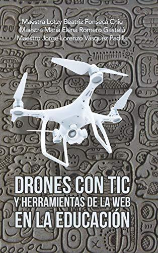 Drones Con Tic Y Herramientas De La Web En La Educación