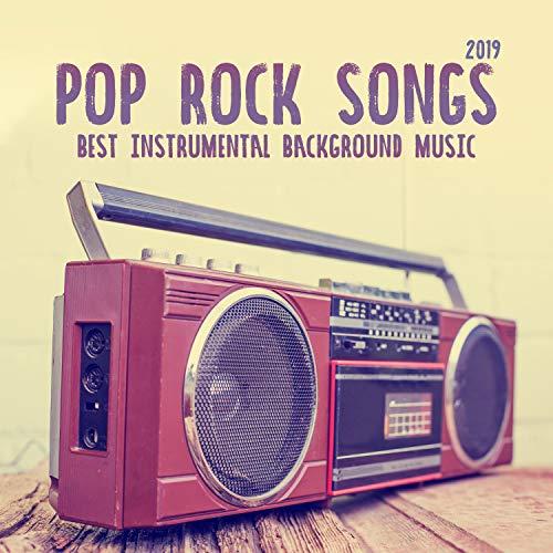 Pop Rock Songs 2019: Best Instrumental Background Music