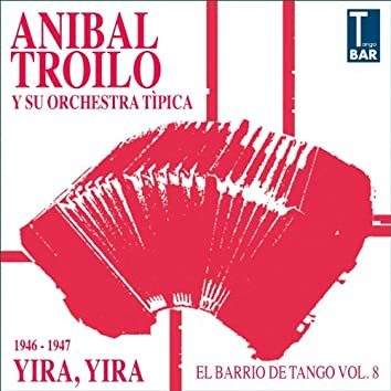Yira, Yira (feat. Alberto Marino, Floreal Ruiz, Edmundo Rivero) [El Barrio De Tango Vol. 8 1946 -1947]