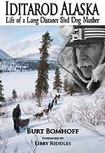 Iditarod Alaska: Life of a Sled Dog Musher