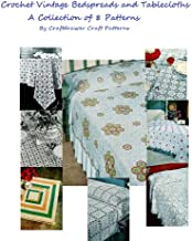 Crochet Vintage Bedspreads and Tablecloths a Collection of 8 Patterns