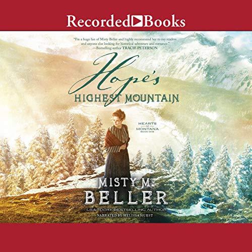 Hope's Highest Mountain: Hearts of Montana, Book 1