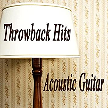 Throwback Hits: Acoustic Guitar