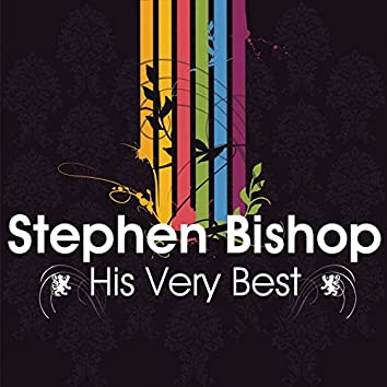 Stephen Bishop - His Very Best