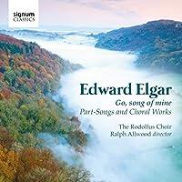 Go Song of Mine by EDWARD ELGAR (2013-01-22)