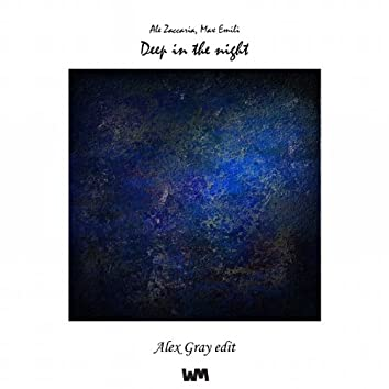 Deep in the Night (Alex Gray Edit)