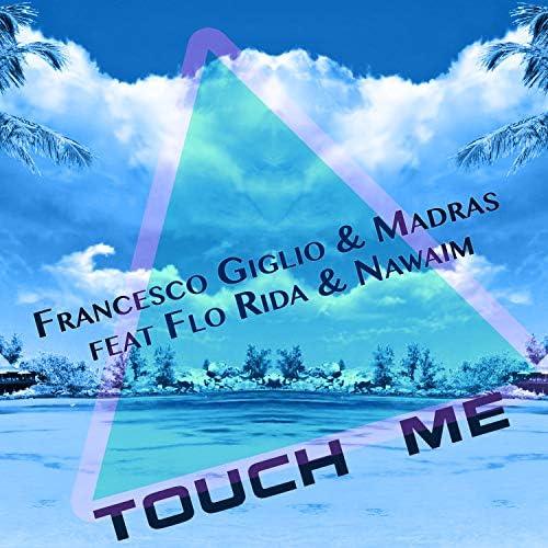 Francesco Giglio, Nawaim & Madras r feat. Flo Rida