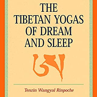 The Tibetan Yogas of Dream and Sleep audiobook cover art
