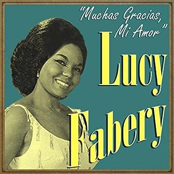 Lucy Fabery, Muchas Gracias Mi Amor