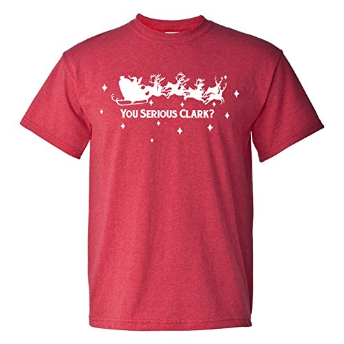 You Serious Clark Christmas Funny T Shirt - X-Large - Heather Red