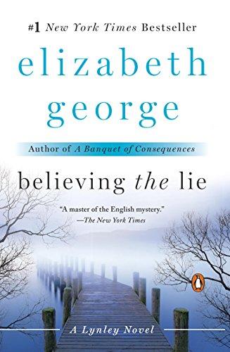 Believing the Lie: An Inspector Lynley Novel: A Lynley Novel
