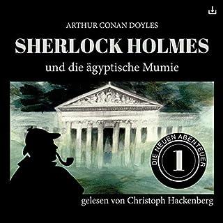 Sherlock Holmes und die ägyptische Mumie     Die neuen Abenteuer 1              Autor:                                                                                                                                 Arthur Conan Doyle,                                                                                        William K. Stewart                               Sprecher:                                                                                                                                 Christoph Hackenberg                      Spieldauer: 51 Min.     18 Bewertungen     Gesamt 4,4