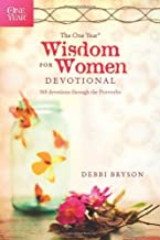 The One Year Wisdom for Women Devotional: 365 Devotions through the Proverbs (The One Year Book)