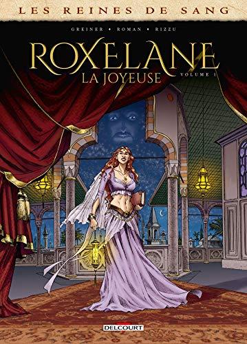 Les Reines de sang - Roxelane, la joyeuse T01