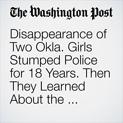 Disappearance of Two Okla. Girls Stumped Police for 18 Years. Then They Learned About the Polaroids. copertina