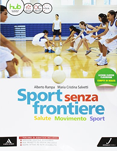 Sport senza frontiere. Per la Scuola media. Con e-book. Con espansione online. Con 2 libri: Atlante-Diario