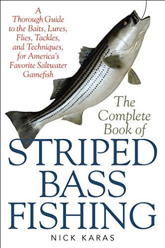 The Complete Book of Striped Bass Fishing: A Thorough Guide to the Baits, Lures, Flies, Tackle, and Techniques for America's Favorite Saltwater Game Fish (English Edition)