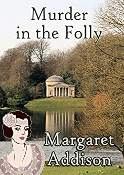 Murder in the Folly (Rose Simpson Mysteries Book 7) by [Margaret Addison]
