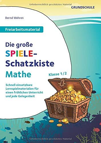 Freiarbeitsmaterial für die Grundschule - Mathematik: Klasse 1/2 - Die große Spiele-Schatzkiste: Schnell einsetzbare Lernspielmaterialien für einen ... und jede Gelegenheit. Kopiervorlagen