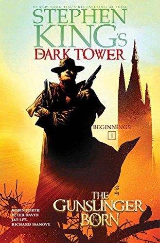 The Gunslinger Born (Stephen King's The Dark Tower: Beginnings Book 1)
