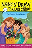 The Flower Show Fiasco (Nancy Drew and the Clue Crew Book 37) (English Edition)