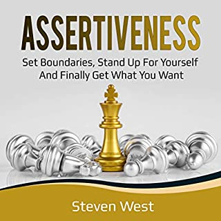 Assertiveness: Set Boundaries, Stand Up for Yourself, and Finally Get What You Want audiobook cover art