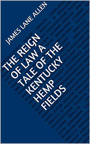 The Reign of Law a tale of the Kentucky hemp fiel (English Edition)