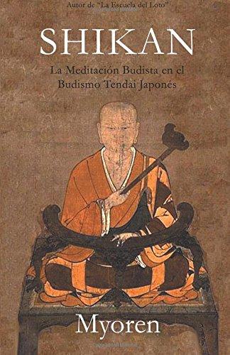 Shikan: La Meditación Budista en el Budismo Tendai Japonés