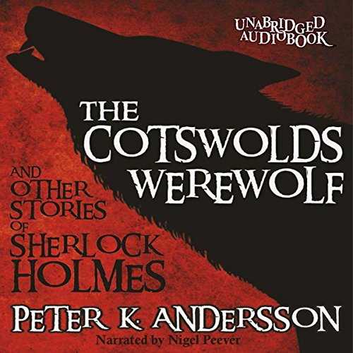 The Cotswolds Werewolf and Other Stories of Sherlock Holmes audiobook cover art