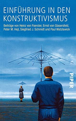 Einführung in den Konstruktivismus: Beiträge von Heinz von Foerster, Ernst von Glasersfeld, Peter M. Hejl, Siegfried J. Schmidt, Paul Watzlawick