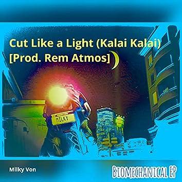 Cut Like a Light (Kalai Kalai)
