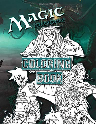 Magic The Gathering Coloring Book: Magic The Gathering Anxiety Coloring Books For Kids And Adults Unofficial High Quality