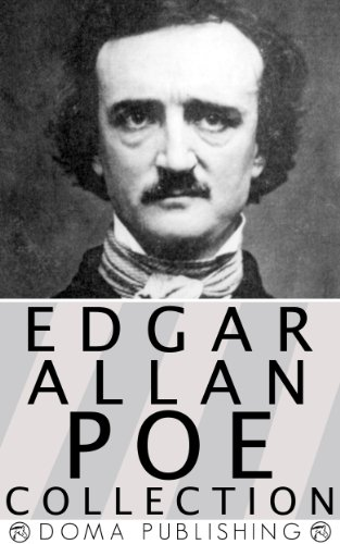 Edgar Allan Poe Collection, 128 Works: The Raven, Cask of Amontillado, Annabel Lee, Tell-Tale Heart, Fall of the House of Usher, Masque of the Red Death, ... Within a Dream MORE (English Edition)