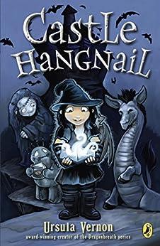Castle Hangnail by [Ursula Vernon]