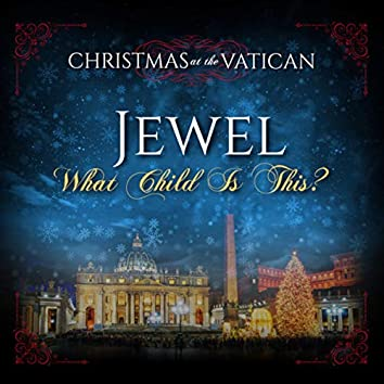 What Child is This (Christmas at The Vatican) (Live)