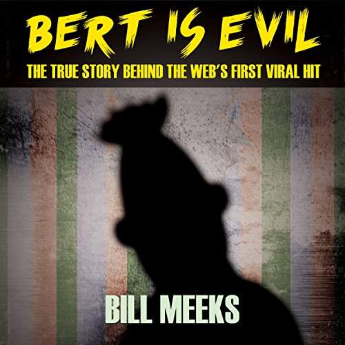 Bert Is Evil: The True Story Behind the Web's First Viral Hit audiobook cover art
