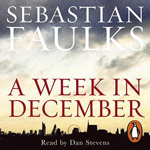 A Week in December                   Written by:                                                                                                                                 Sebastian Faulks                               Narrated by:                                                                                                                                 Dan Stevens                      Length: 5 hrs and 35 mins     Not rated yet     Overall 0.0
