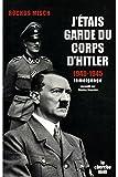 J'étais garde du corps d'Hitler 1940 1945 / Misch, Rochus / Réf: 25764 - 01/01/2006