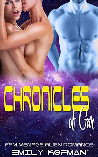 Chronicles of Gar : FFM Menage Alien Romance