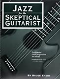 Jazz for the Skeptical Guitarist - Fundamental Chord Progressions and Modes