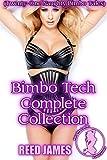 Bimbo Tech Complete Collection: (Twenty-One Naughty Bimbo Tales)