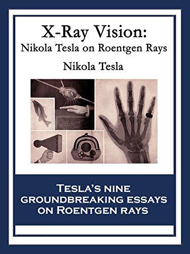 X-Ray Vision: Nikola Tesla On Roentgen Rays
