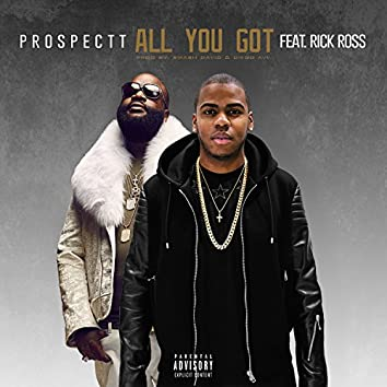 All You Got (feat. Rick Ross)